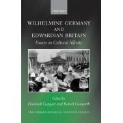 Wilhelmine Germany and Edwardian Britain by Dominik Geppert
