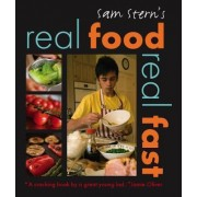 Real Food, Real Fast by Sam Stern