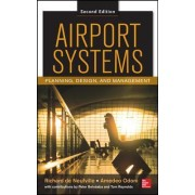 Airport Systems: Planning, Design and Management by Richard L. De Neufville