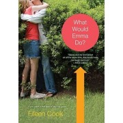 What Would Emma Do?: To kiss, or not to kiss? That's one of the questions. by Eileen Cook