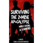 Surviving the Zombie Apocalypse While Dating a Vampire