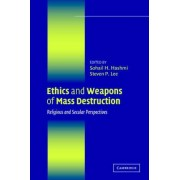 Ethics and Weapons of Mass Destruction by Sohail H. Hashmi