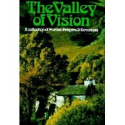 The Valley of Vision: A Collection of Puritan Prayers and Devotions, Paperback