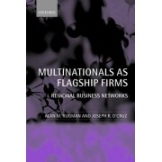 Multinationals as Flagship Firms by Alan M. Rugman