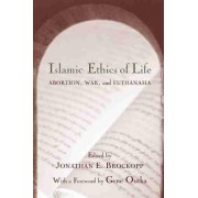Islamic Ethics of Life by Jonathan E. Brockopp
