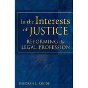 In the Interests of Justice by Deborah L. Rhode