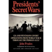 Presidents' Secret Wars by John Prados