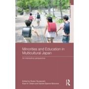 Minorities and Education in Multicultural Japan by Ryoko Tsuneyoshi