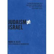 Judaism Does Not Equal Israel by Marc H. Ellis