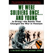We Were Soldiers Once...and Young by LT General Ha Moore