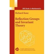 Reflection Groups and Invariant Theory by Richard Kane