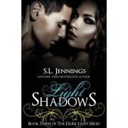 Light Shadows by S L Jennings