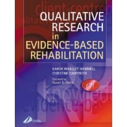 Qualitative Research in Evidence Based Rehabilitation by Karen Whalley Hammell