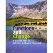 Functions and Change: Student Text by Bruce Crauder