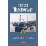A avea si a nu avea - Ernest Hemingway