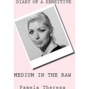 Medium in the Raw by Pamela Theresa