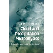 Cloud and Precipitation Microphysics by Jerry M. Straka