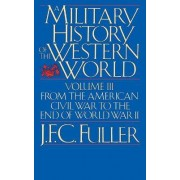 A Military History of the Western World: v. 3 by J. F. C. Fuller