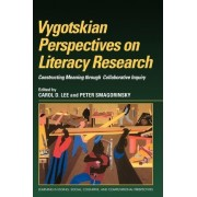 Vygotskian Perspectives on Literacy Research by Carol D. Lee