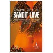 Bandit Love by Massimo Carlotto