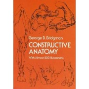 Constructive Anatomy by George B. Bridgman
