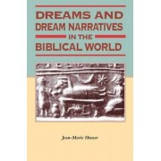 Dreams and Dream Narratives in the Biblical World by Jean-Marie Husser