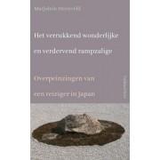 Reisverhaal Het verrukkend wonderlijke en verdervend rampzalige | Marjolijn Steenveld
