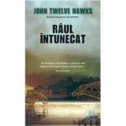 Raul intunecat - John Twelve Hawks