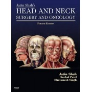 Jatin Shah's Head and Neck Surgery and Oncology by Jatin P. Shah