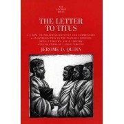 The Letter to Titus by Jerome D. Quinn