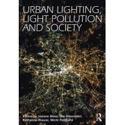 Urban Lighting, Light Pollution and Society by Ute Hasen