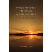 Critical Pedagogy, Ecoliteracy, and Planetary Crisis by Richard Kahn