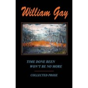 Time Done Been Won't Be No More by William Gay