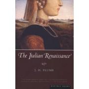 The Italian Renaissance by J H Plumb