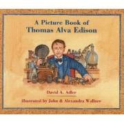 A Picture Book of Thomas Alva Edison by David A Adler