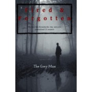 Fired & Forgotten: The Book That Chronicles the True Story of a Professional U.S. Assassin