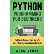 Python Programming for Beginners by Adam Vardy