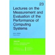Lectures on the Measurement and Evaluation of the Performance of Computing Systems by Saul Rosen