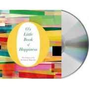 O's Little Book of Happiness by O the Oprah Magazine