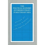 The Political Economy of Foreign Policy in South East Asia 1990 by David Wurfel