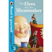 The Elves and the Shoemaker - Read it Yourself with Ladybird by Ladybird