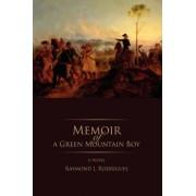 Memoir of a Green Mountain Boy by Raymond Rodrigues