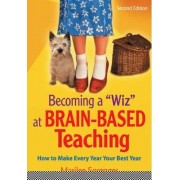 Becoming a Wiz at Brain-Based Teaching by Marilee B. Sprenger