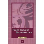 Fixed Income Mathematics by Robert Zipf