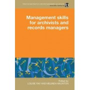 Management Skills for Archivists and Records Managers by Louise Ray