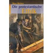Die protestantische Ethik und der Geist des Kapitalismus by Max Weber