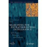 Searching for Extraterrestrial Intelligence by H. Paul Shuch