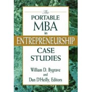 The Portable MBA in Entrepreneurship: Case Study Guide by William D. Bygrave