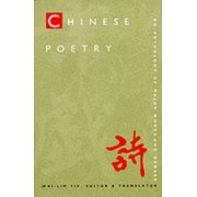 Chinese Poetry, 2nd ed., Revised by Wai-Lim Yip