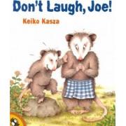 Don't Laugh, Joe! by Keiko Kasza